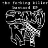 : The Fucking Killer Bastard EP