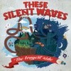 These Silent Waves : The Longest Ride