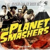 Planet Smashers : Descent Into The Valley Of...