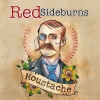 Red Sideburns : Moustache
