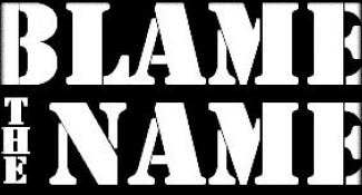 BlametheName