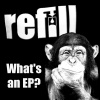 Refill : What's an EP?