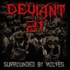 Deviant 21 : Surrounded by wolves