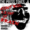 The Press Tones : CONTROL IS OUT OF BRAIN