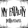 My Fatality : Deathlessness (Single)