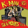 K-Man & the 45s : Present The Ska-mones Vol 1