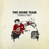 The Home Team : The Home Team Strikes First