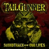TailGunner : Soundtrack Of Our Lives